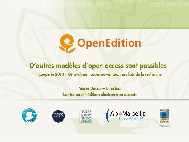 D'autres modèles d'open access sont possibles  Couperin 2013 - Généraliser laccès ouvert aux résultats de la recherche    ...