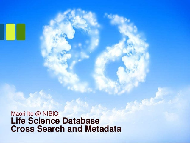Maori Ito @ NIBIOLife Science DatabaseCross Search and Metadata