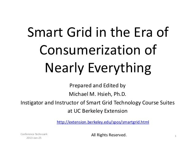 Smart Grid in the Era of      Consumerization of       Nearly Everything                      Prepared and Edited by      ...