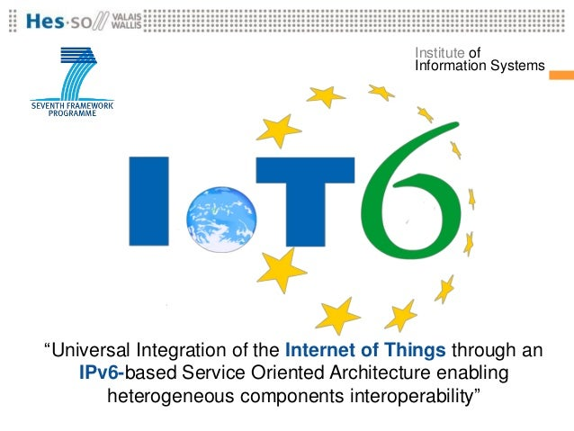 "Institute of                                           Information Systems""Universal Integration of the Internet of Things..."