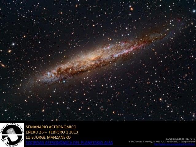 SEMANARIO ASTRONÓMICOENERO 26 – FEBRERO 1 2013LUIS JORGE MANZANERO                                                        ...
