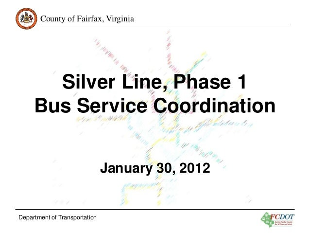 County of Fairfax, Virginia       Silver Line, Phase 1     Bus Service Coordination                               January ...