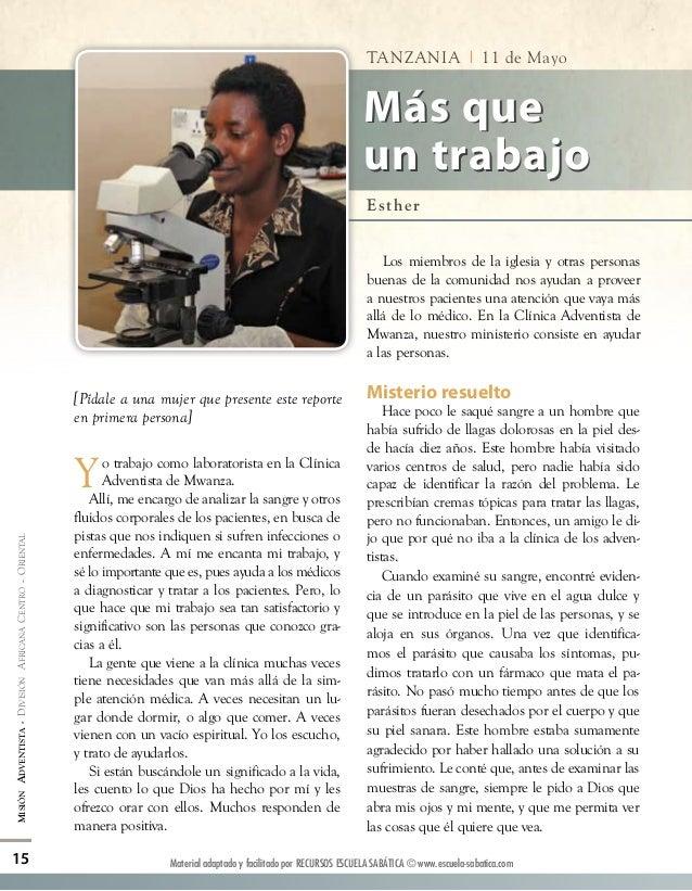 [Pídale a una mujer que presente este reporteen primera persona]Yo trabajo como laboratorista en la ClínicaAdventista de M...