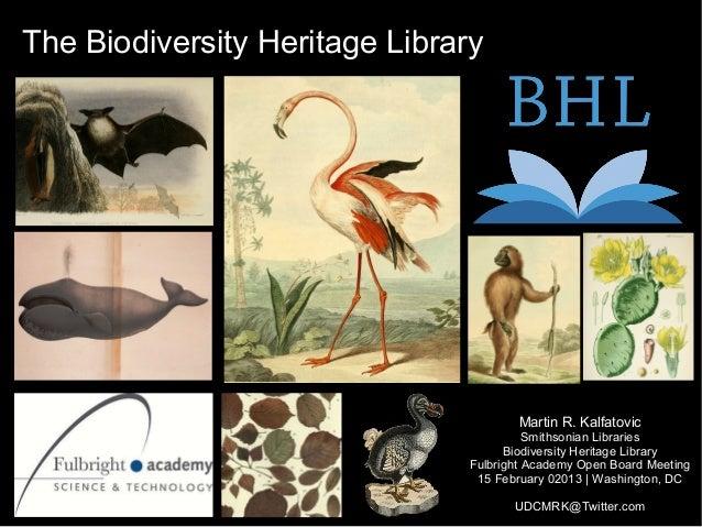 The Biodiversity Heritage Library                                       Martin R. Kalfatovic                              ...