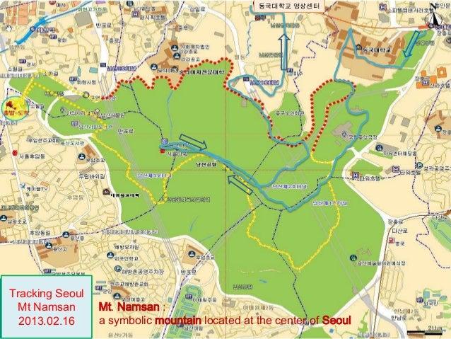동국대학교 영상센터Tracking Seoul  Mt Namsan      Mt. Namsan :  2013.02.16     a symbolic mountain located at the center of Seoul