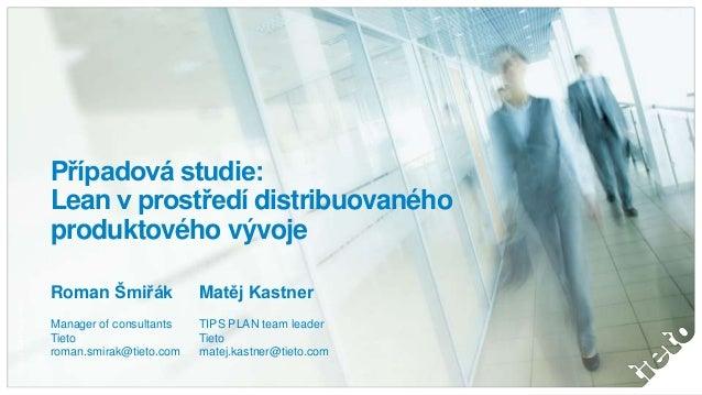 Případová studie:                           Lean v prostředí distribuovaného                           produktového vývoje...