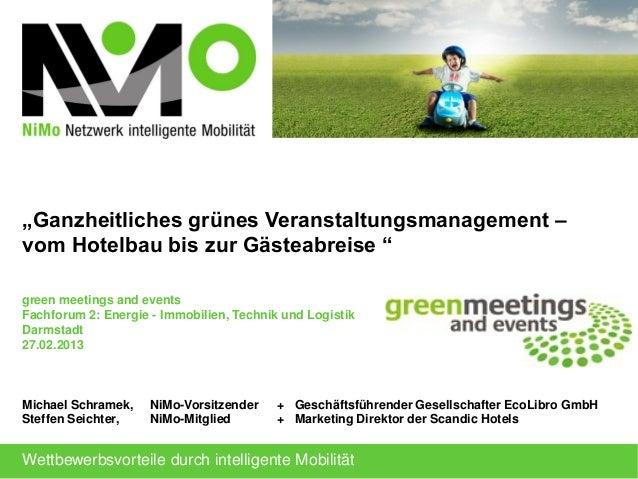 """""""Ganzheitliches grünes Veranstaltungsmanagement –vom Hotelbau bis zur Gästeabreise """"green meetings and eventsFachforum 2: ..."""