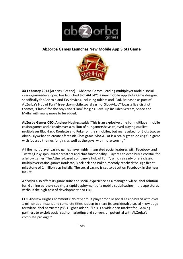 AbZorba Games Launches New Mobile App Slots GameXX February 2013 (Athens, Greece) – AbZorba Games, leading multiplayer mob...