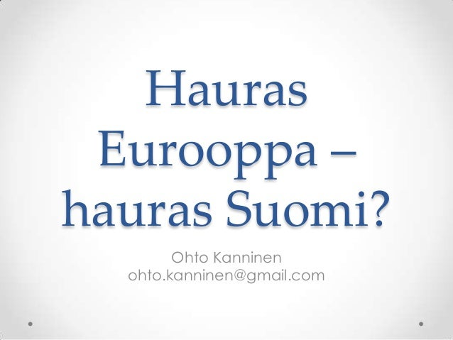 Hauras Eurooppa - hauras Suomi?