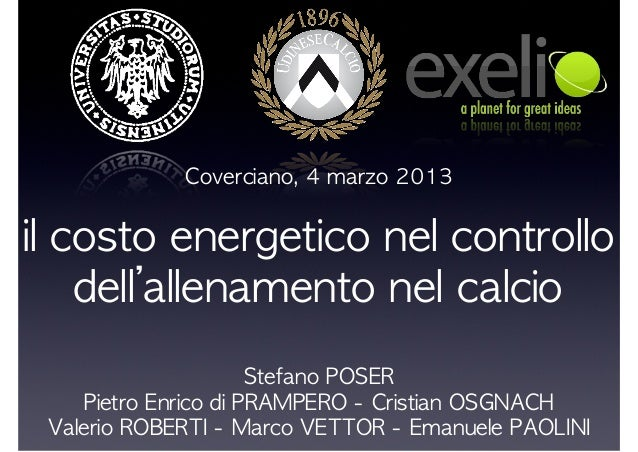 Stefano POSER Pietro Enrico di PRAMPERO - Cristian OSGNACH Valerio ROBERTI - Marco VETTOR - Emanuele PAOLINI...