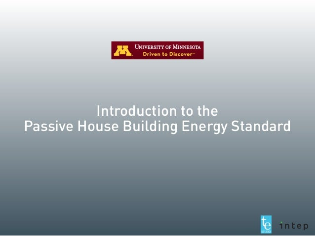 Introduction to the Passive House Building Energy Standard