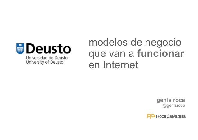 modelos de negocioque van a funcionaren Internet             genís roca              @genisroca