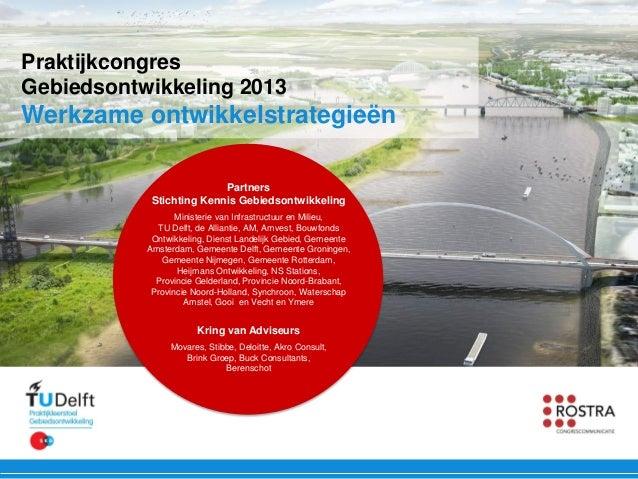 PraktijkcongresGebiedsontwikkeling 2013Werkzame ontwikkelstrategieën                          Partners            Stichtin...