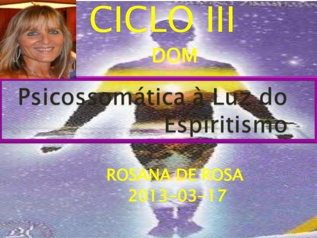 CICLO III     DOM ROSANA DE ROSA   2013-03-17