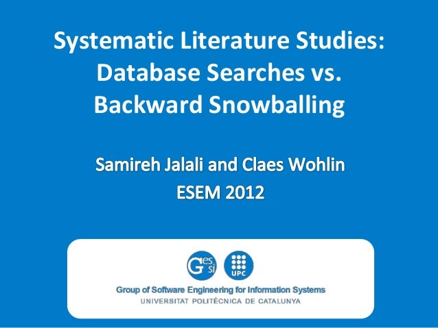 Systematic Literature Studies: Database Searches vs. Backward Snowballing