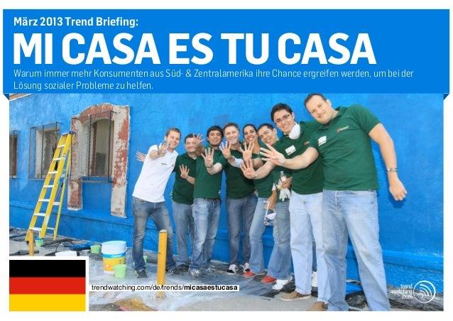 März 2013 Trend Briefing:MI CASA ES TU CASAWarum immer mehr Konsumenten aus Süd- & Zentralamerika ihre Chance ergreifen we...