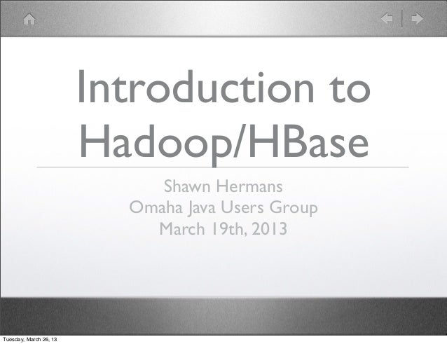 Introduction to                        Hadoop/HBase                             Shawn Hermans                          Oma...