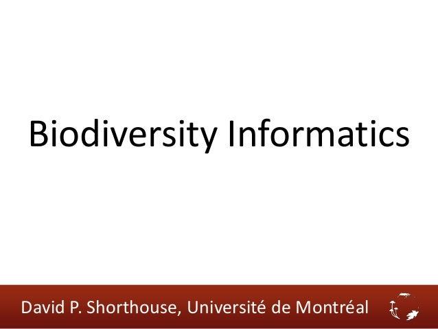 Biodiversity InformaticsDavid P. Shorthouse, Université de Montréal