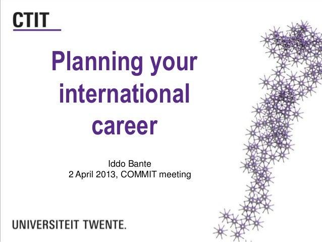 Planning your internatonal carreer, 2013-04-02 COMMIT
