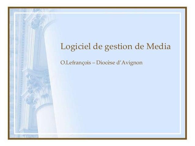Logiciel de gestion de MediaO.Lefrançois – Diocèse d'Avignon