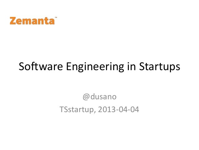Software Engineering in Startups              @dusano        TSstartup, 2013-04-04