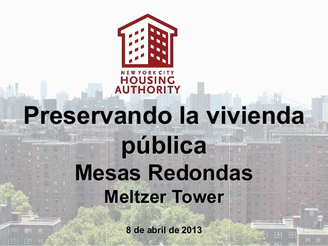 NYCHA Infill Sites Presentation for Roundtable Meeting 4-8-13 (Meltzer Tower) (Spanish)
