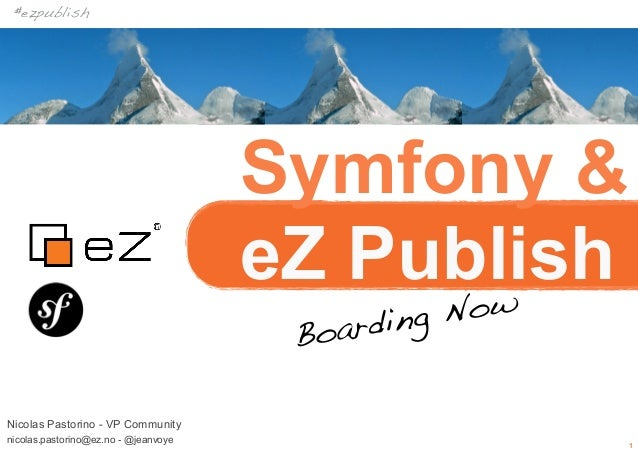 Symfony and eZ Publish: boarding now!