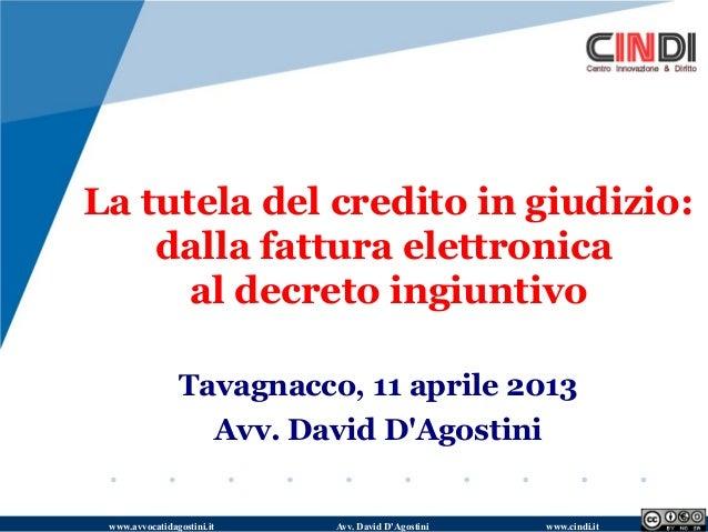 La tutela del credito in giudizio:    dalla fattura elettronica      al decreto ingiuntivo                Tavagnacco, 11 a...