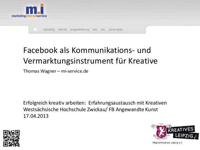 Mitglied Kreatives Leipzig e.V.Facebook als Kommunikations- undVermarktungsinstrument für KreativeErfolgreich kreativ arbe...