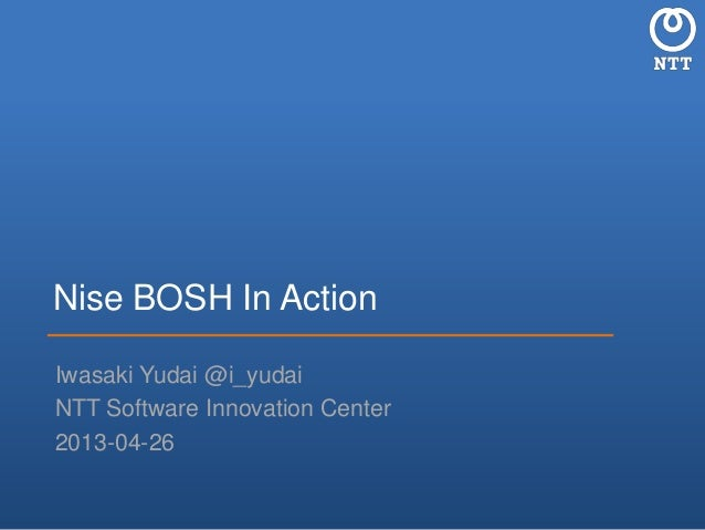 Nise BOSH In ActionIwasaki Yudai @i_yudaiNTT Software Innovation Center2013-04-26