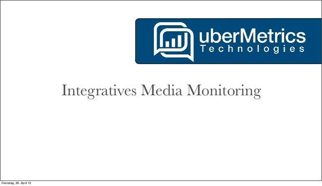 Integratives Media MonitoringDienstag, 30. April 13