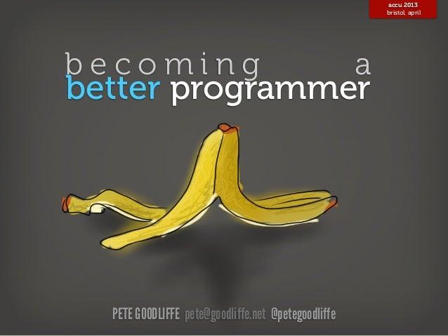 Becoming a Better Programmer (2013)