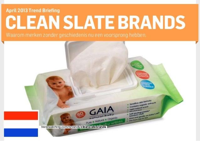 [NL] trendwatching.com's CLEAN SLATE BRANDS