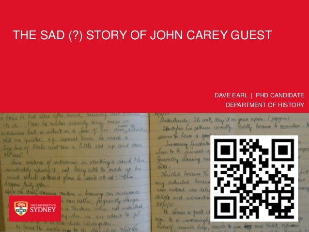 The Sad (?) Story of John Carey Guest, Public talk delivered to the RAHS, 17th April, 2013