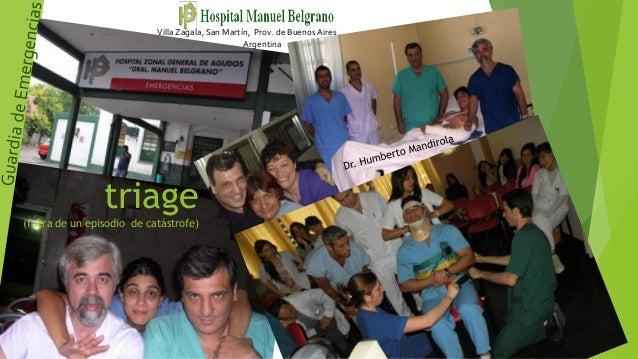09/08/2013 1 Villa Zagala, San Martín, Prov. de BuenosAires Argentina triage (fuera de un episodio de catástrofe)