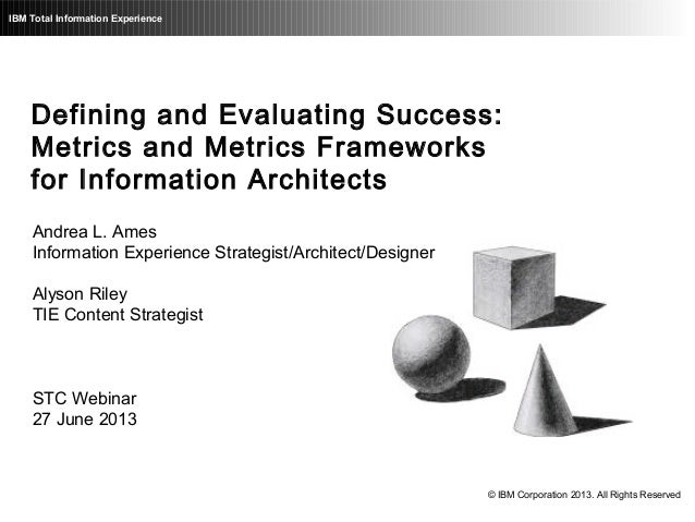 Defining and Evaluating Success: Metrics and Metric Frameworks for Information Architects