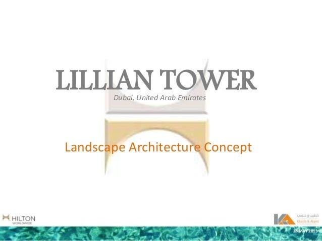 LILLIAN TOWERLandscape Architecture ConceptDubai, United Arab Emirates28 MAY 2013
