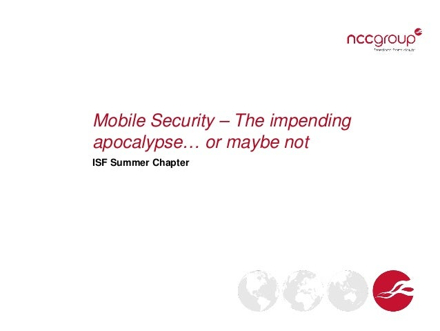 Mobile Security – The impending apocalypse… or maybe not ISF Summer Chapter