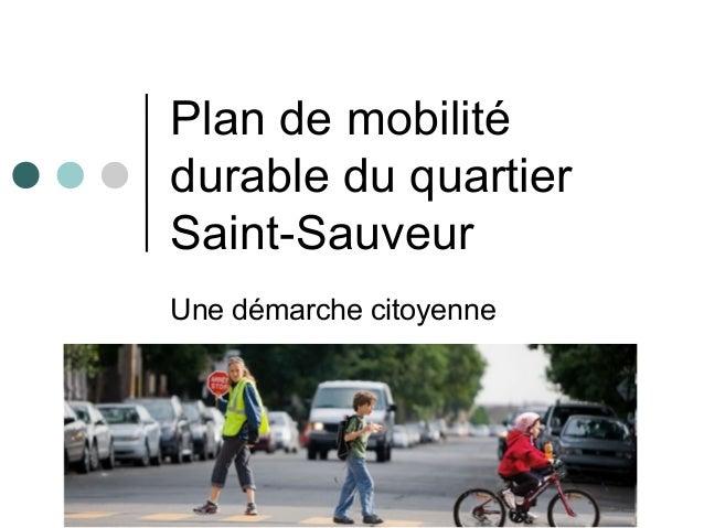Plan de mobilitédurable du quartierSaint-SauveurUne démarche citoyenne