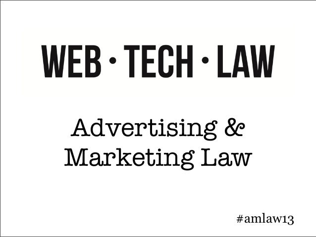 2013 05-29 Advertising and Marketing Law Presentation