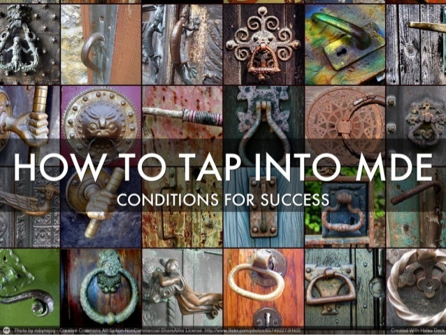 How to tap into MDE: Conditions for Success
