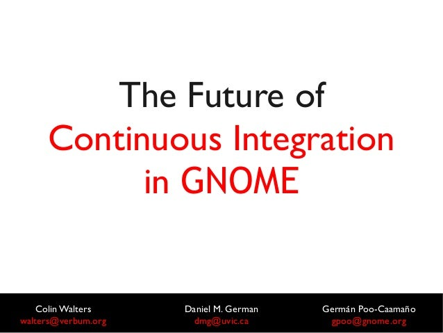 he Future of Continuous Integration in GNOME