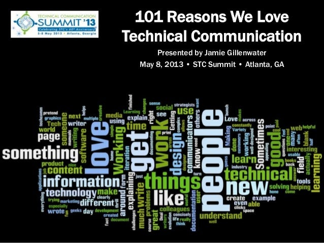 101 Reasons We LoveTechnical CommunicationPresented by Jamie GillenwaterMay 8, 2013 • STC Summit • Atlanta, GA