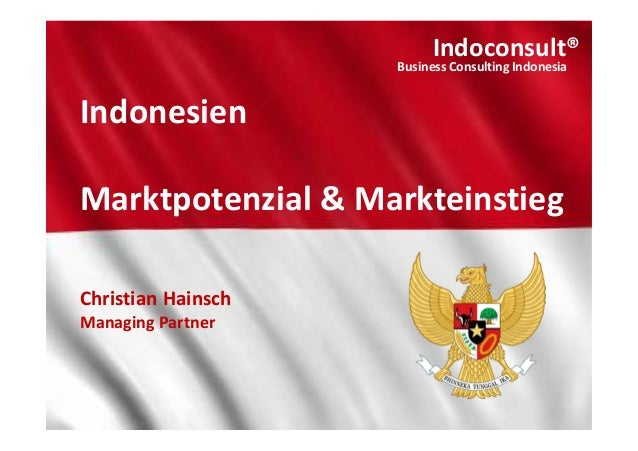 Indoconsult®  Indoconsult®  Business Consulting Indonesia Business Consulting Indonesia  Indonesien Marktpotenzial & Markt...