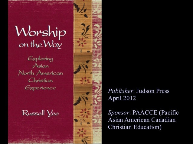 Publisher: Judson PressApril 2012Sponsor: PAACCE (PacificAsian American CanadianChristian Education)