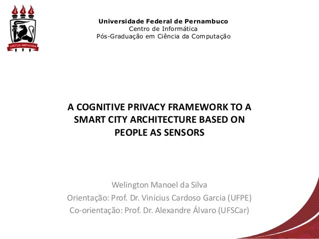 Status Report - A COGNITIVE PRIVACY FRAMEWORK TO A SMART CITY ARCHITECTURE BASED ON PEOPLE AS SENSORS