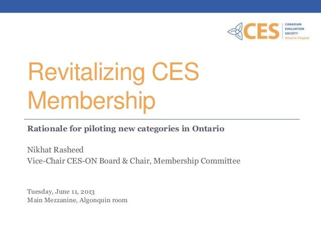 Revitalizing CESMembershipRationale for piloting new categories in OntarioNikhat RasheedVice-Chair CES-ON Board & Chair, M...