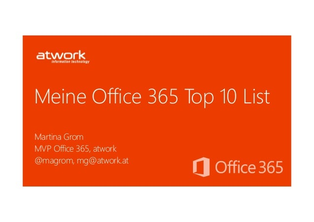 Meine Office 365 Top 10 ListMartina GromMVP Office 365, atwork@magrom, mg@atwork.at