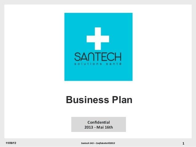 Santech  SAS  –  Confiden/el©2013  11/09/13 Confiden'al   2013  -‐  Mai  16th   1   Business Plan