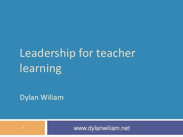 Dylan Willam- Leadership for Teacher Learning- Times Festival of Education